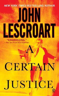 A Certain Justice By Lescroart, John T.